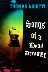 Thomas Ligotti. Songs of a Dead Dreamer
