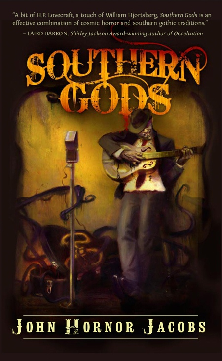 John Hornor Jacobs. Southern Gods