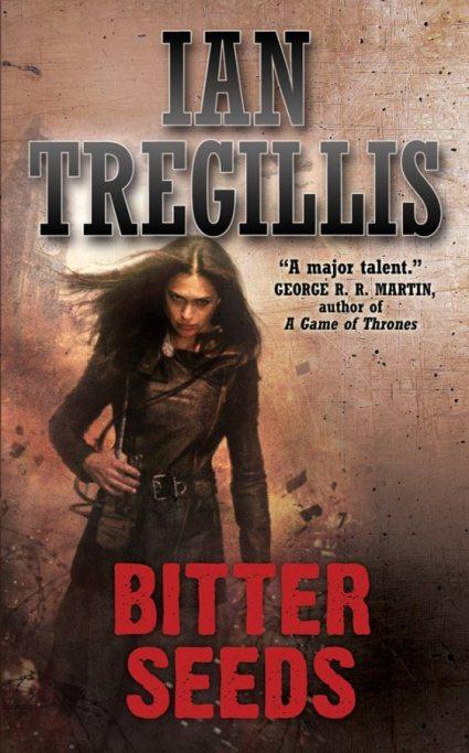 Ian Tregillis. Bitter Seeds