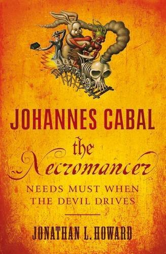 Johannes Cabal the Necromancer by Johanthan L. Howard