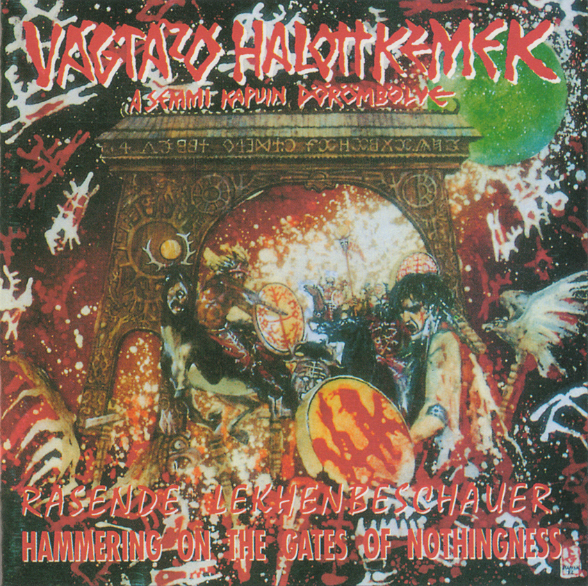 Vágtázó Halottkémek  - Hammering On The Gates Of Nothingness